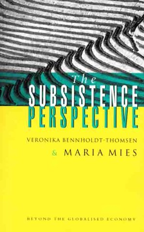 Subsistence Perspective Beyond the Globalized Economy  1999 edition cover