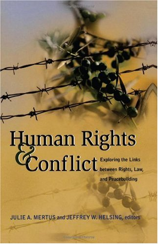 Human Rights and Conflict Exploring the Links Between Rights, Law, and Peacebuilding  2006 edition cover