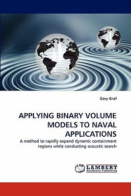 Applying Binary Volume Models to Naval Applications N/A 9783838394763 Front Cover