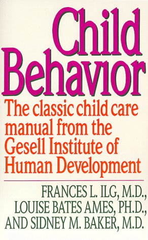 Child Behavior The Classic Child Care Manual from the Gesell Institute of Human Development Reissue  edition cover