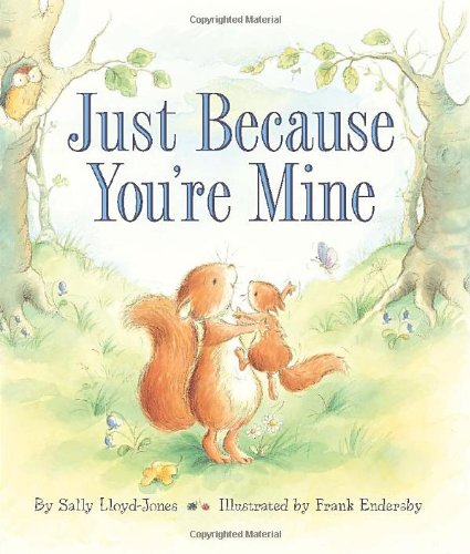 Just Because You're Mine   2011 9780062014764 Front Cover