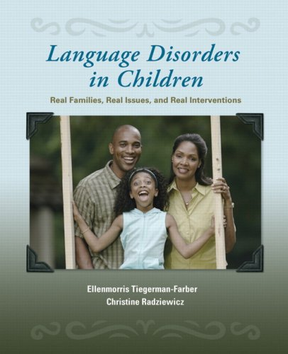 Language Disorders in Children Real Families, Real Issues, and Real Interventions  2008 edition cover