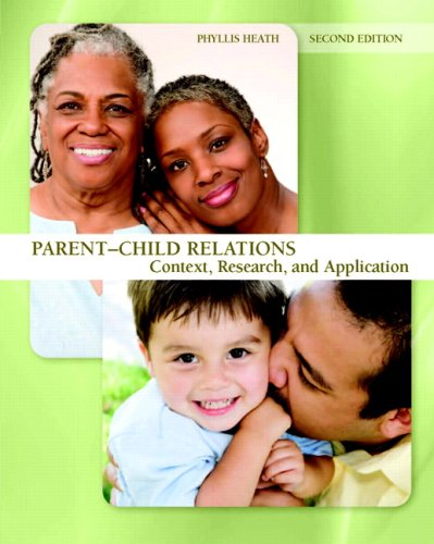 Parent-Child Relations Context, Research, and Application 2nd 2009 9780131596764 Front Cover