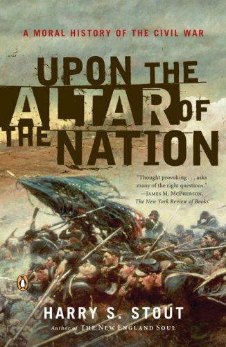 Upon the Altar of the Nation A Moral History of the Civil War  2007 edition cover