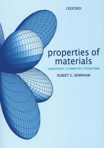 Properties of Materials Anisotropy, Symmetry, Structure  2004 edition cover