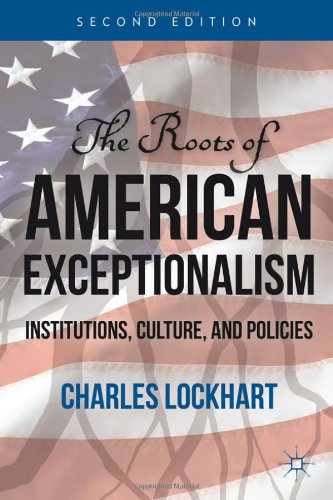 Roots of American Exceptionalism Institutions, Culture, and Policies 2nd 2012 (Revised) 9780230116764 Front Cover