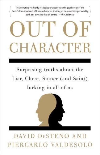 Out of Character Surprising Truths about the Liar, Cheat, Sinner (and Saint) Lurking in All of Us N/A edition cover