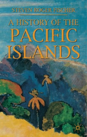 History of the Pacific Islands  2nd 2002 (Revised) 9780333949764 Front Cover