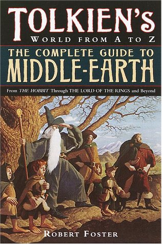 Complete Guide to Middle-Earth From the Hobbit Through the Lord of the Rings and Beyond N/A edition cover