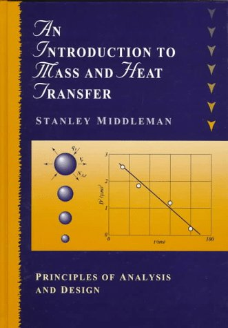 Introduction to Mass and Heat Transfer Principles of Analysis and Design  1998 edition cover