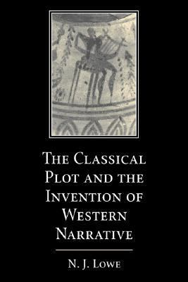 Classical Plot and the Invention of Western Narrative   2000 9780521771764 Front Cover