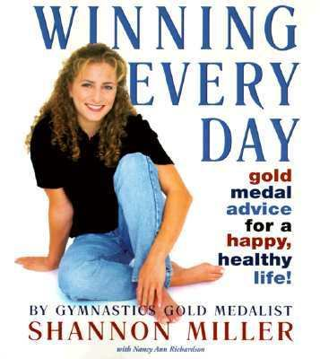 Winning Every Day Gold Medal Advice for a Happy, Healthy Life!  1998 9780553097764 Front Cover