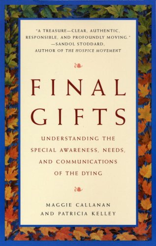 Final Gifts Understanding the Special Awareness, Needs, and Communications of the Dying  1993 (Reprint) edition cover