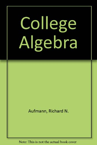 College Algebra Student Solutions Manual : Used with ... Aufmann-College Algebra 4th 2002 (Student Manual, Study Guide, etc.) 9780618130764 Front Cover