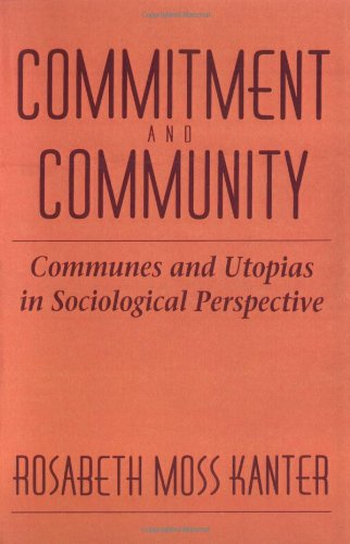 Commitment and Community Communes and Utopias in Sociological Perspective  1972 9780674145764 Front Cover