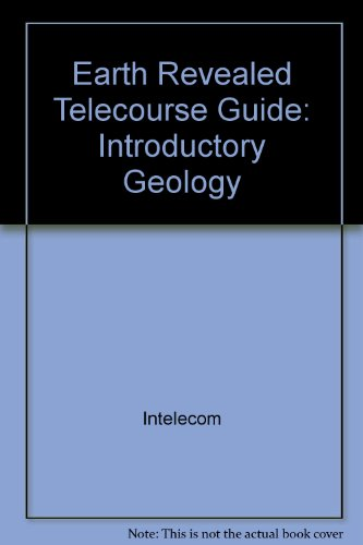 Telecourse Guide for Earth Revealed Introductory Geology 5th 2003 (Revised) 9780757516764 Front Cover