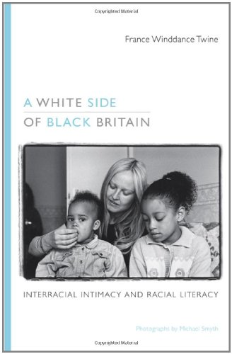 White Side of Black Britain Interracial Intimacy and Racial Literacy  2011 edition cover