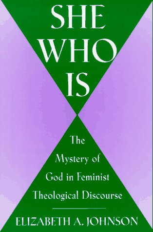 She Who Is The Mystery of God in Feminist Theological Discourse Reprint edition cover