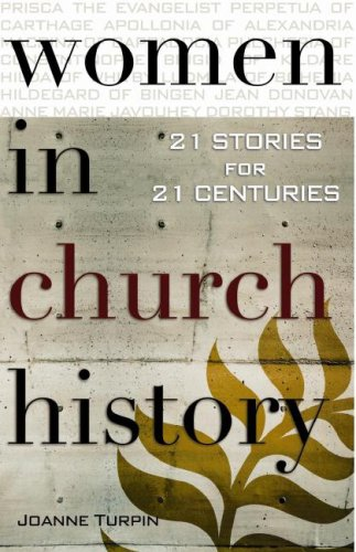 Women in Church History 21 Stories for 21 Centuries  2007 edition cover