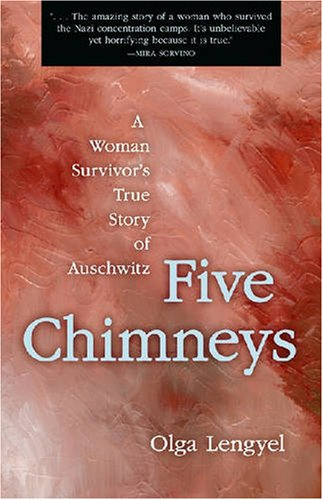 Five Chimneys A Woman Survivor's True Story of Auschwitz 2nd edition cover