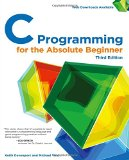 C Programming for the Absolute Beginner, 3rd  3rd 2015 9781305273764 Front Cover