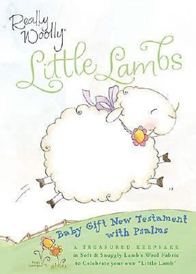 Really Woolly Little Lambs Bible Baby New Testament - Gift Edition  2007 9781400309764 Front Cover