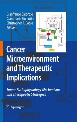 Cancer Microenvironment and Therapeutic Implications Tumor Pathophysiology Mechanisms and Therapeutic Strategies  2009 9781402095764 Front Cover