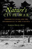 Nature's Civil War Common Soldiers and the Environment in 1862 Virginia  2013 edition cover
