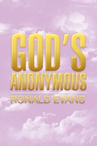 God's Anonymous:   2013 9781483649764 Front Cover