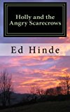 Holly and the Angry Scarecrows  N/A 9781491288764 Front Cover