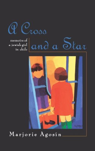 Cross and a Star Memoirs of a Jewish Girl in Chile  1997 edition cover