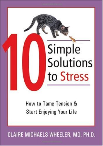 10 Simple Solutions to Stress How to Tame Tension and Start Enjoying Your Life  2006 edition cover