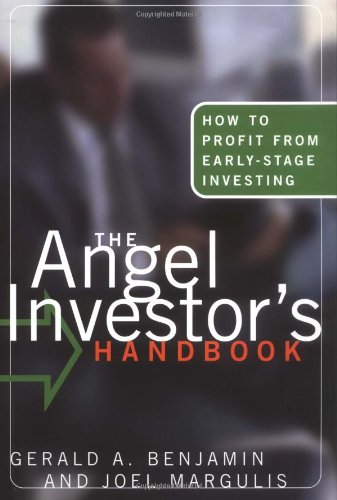 Angel Investor's Handbook How to Profit from Early-Stage Investing  2001 edition cover