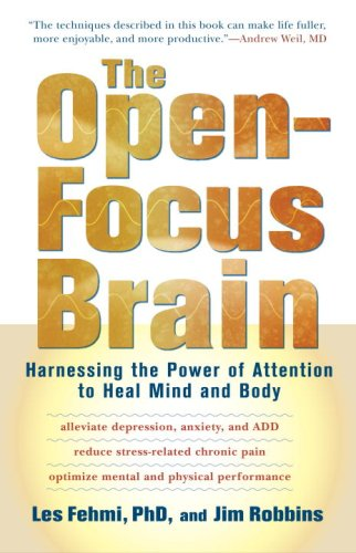 Open-Focus Brain Harnessing the Power of Attention to Heal Mind and Body  2007 edition cover