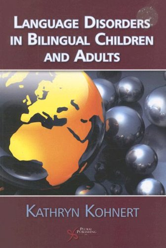 Language Disorders in Bilingual Children and Adults  2007 9781597560764 Front Cover