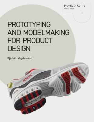 Prototyping and Modelmaking for Product Design   2012 edition cover