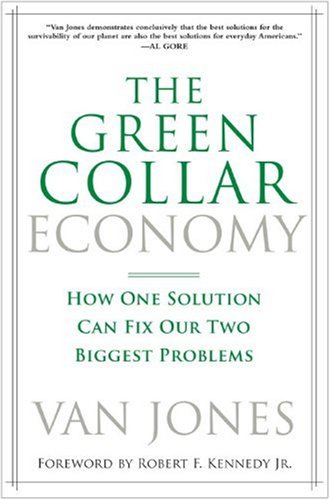 Green Collar Economy How One Solution Can Fix Our Two Biggest Problems  2009 edition cover