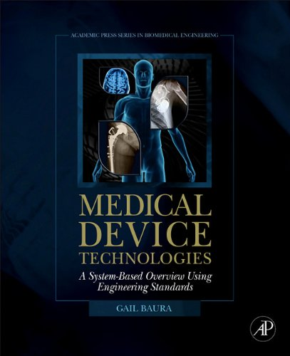 Medical Device Technologies A Systems Based Overview Using Engineering Standards  2011 edition cover