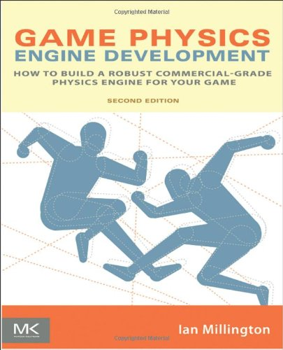 Game Physics Engine Development How to Build a Robust Commercial-Grade Physics Engine for Your Game 2nd 2010 (Revised) edition cover