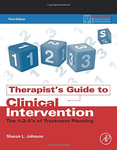 Therapist's Guide to Clinical Intervention The 1-2-3's of Treatment Planning 3rd 2018 9780128111765 Front Cover