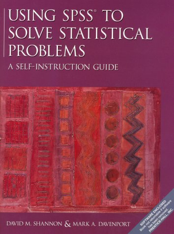 Using SPSS to Solve Statistical Problems A Self-Instruction Guide  2001 (Workbook) edition cover