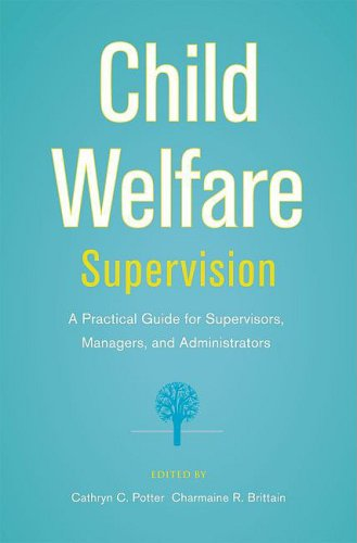 Child Welfare Supervision A Practical Guide for Supervisors, Managers, and Administrators  2009 edition cover
