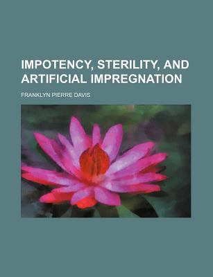 Impotency, Sterility, and Artificial Impregnation  N/A edition cover