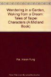 Wandering in the Garden, Waking from a Dream Tales of Taipei Characters  1982 9780253202765 Front Cover