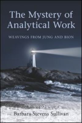 Mystery of Analytical Work Weavings from Jung and Bion  2010 edition cover