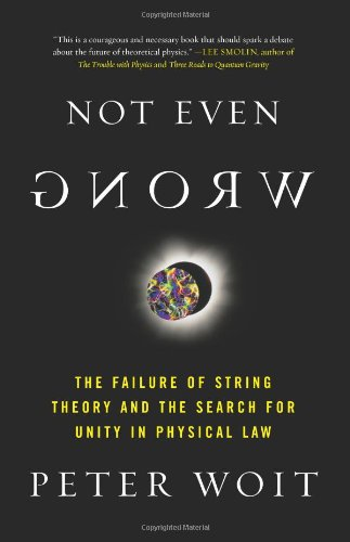 Not Even Wrong The Failure of String Theory and the Search for Unity in Physical Law N/A edition cover