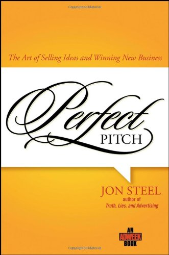 Perfect Pitch The Art of Selling Ideas and Winning New Business  2007 9780471789765 Front Cover