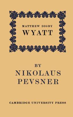 Matthew Digby Wyatt   2010 9780521170765 Front Cover