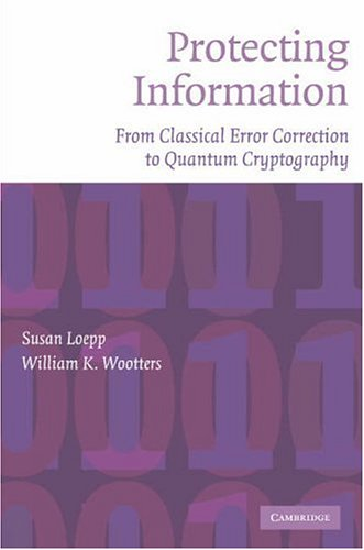 Protecting Information From Classical Error Correction to Quantum Cryptography  2006 edition cover