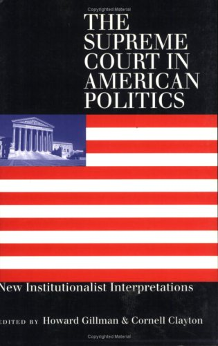 Supreme Court in American Politics New Institutionalist Interpretations  1999 edition cover